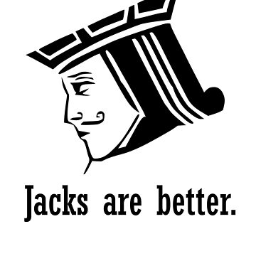 Jacks Are Better Cards by BrchtV