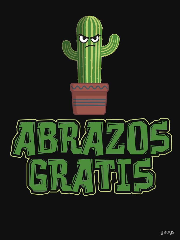 Abrazos Gratis - Funny Cactus Pun Gift by yeoys