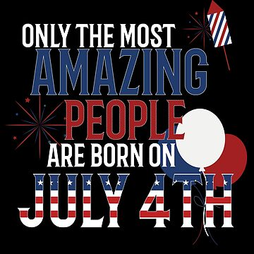 Birthday July 4th Independence Day T shirt America Freedom Party Gift by kh123856