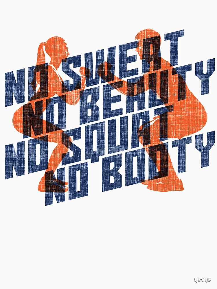 No Sweat No Beauty No Squat No Booty - Funny Gym Quote Gift by yeoys