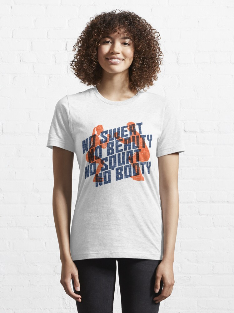 Alternate view of No Sweat No Beauty No Squat No Booty - Funny Gym Quote Gift Essential T-Shirt
