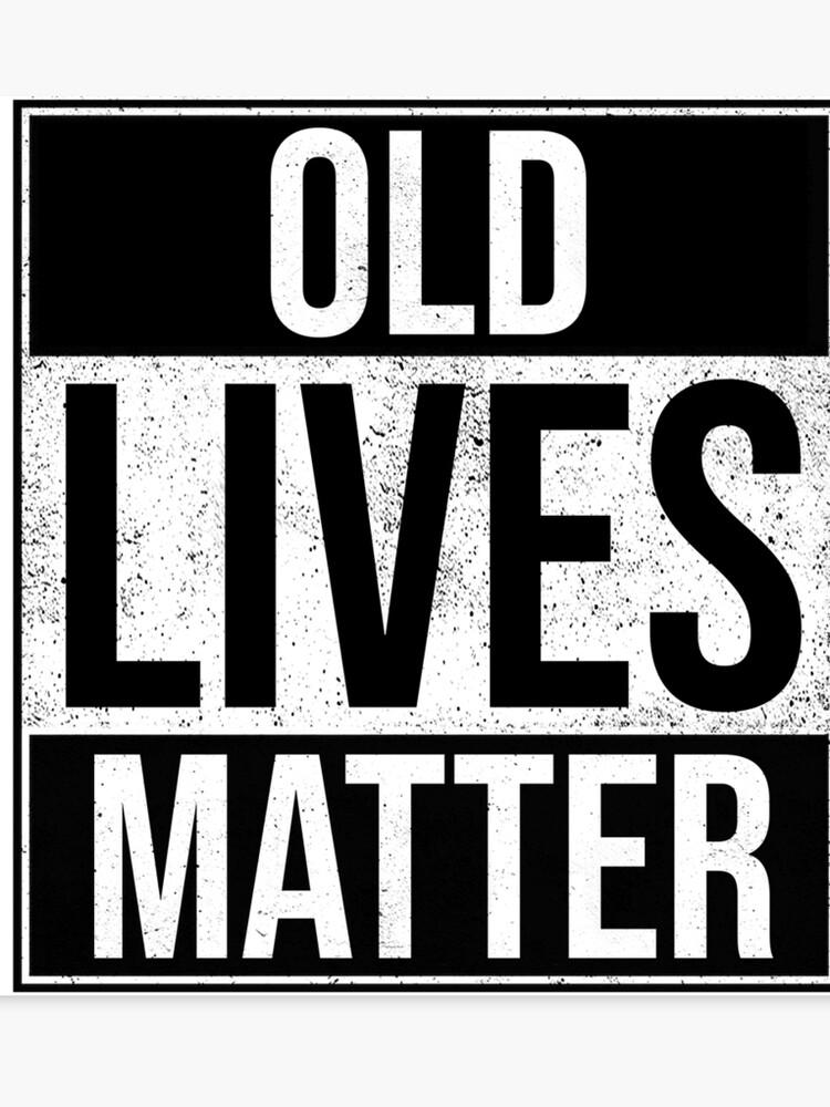 Funny Old Lives Matter Gift