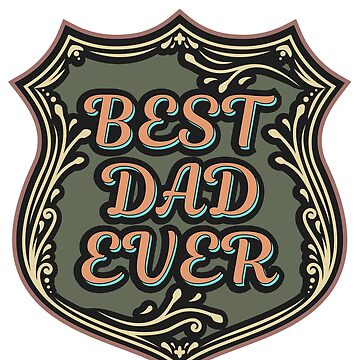 Best Dad Ever by portokalis