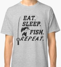 Eat. Sleep. Fish. Repeat. Classic T-Shirt
