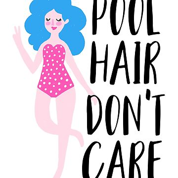 Pool Hair Don't Care by anabellstar