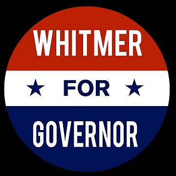 Gretchen Whitmer For Governor of Michigan by flippinsg