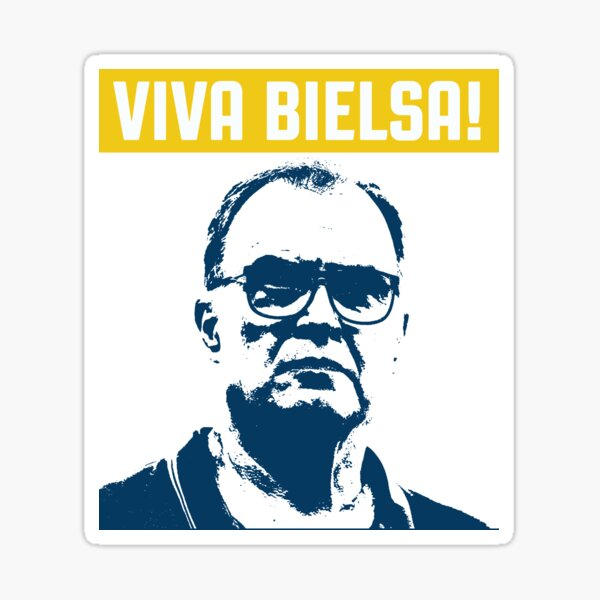 Viva Bielsa! Celebrate The Leeds Revolution | T-shirts | Mugs | Posters and more Sticker