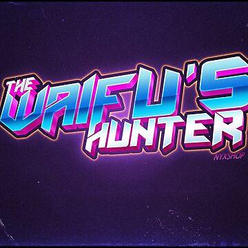 The Waifu's Hunter by NyxShop