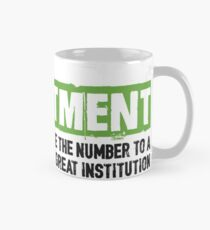 All You Need Is Commitment - to an Institution Classic Mug