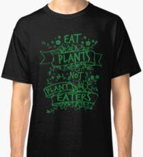 Camiseta clásica Come plantas, no comedores de plantas