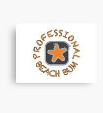 Professional Beach Bum Canvas Print