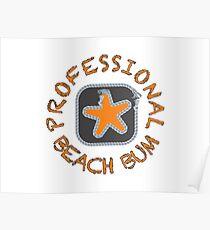 Professional Beach Bum Poster