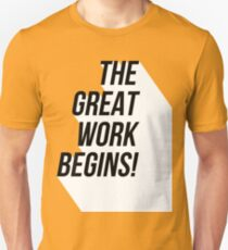 The Great Work Begins (2) - Angels in America  Unisex T-Shirt