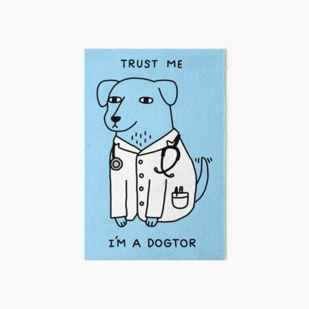 Dogtor Art Board Print