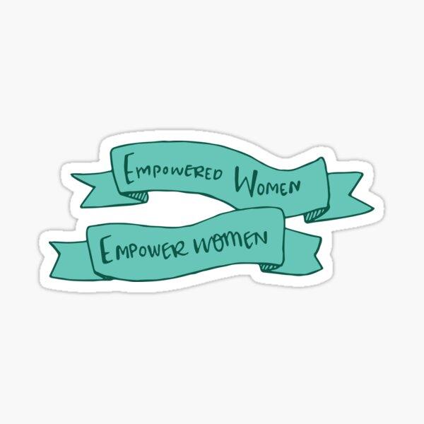 Empowered Women, Empower Women Sticker