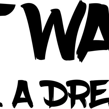 It was all a dream by Lyricz