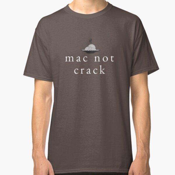 Mac Not Crack - Lovers of Macaroni 'n' Cheese (Design Day 159) Classic T-Shirt