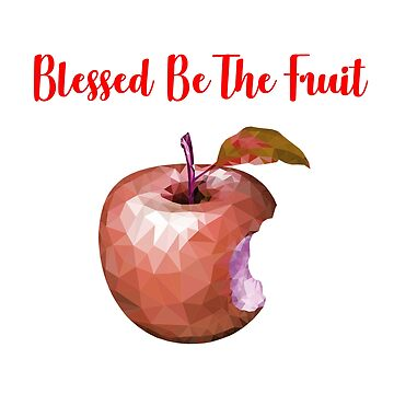 Blessed be the Fruit by bandsnthings