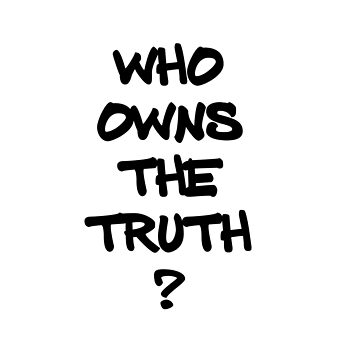 Who Owns The Truth? by radiosilenceD