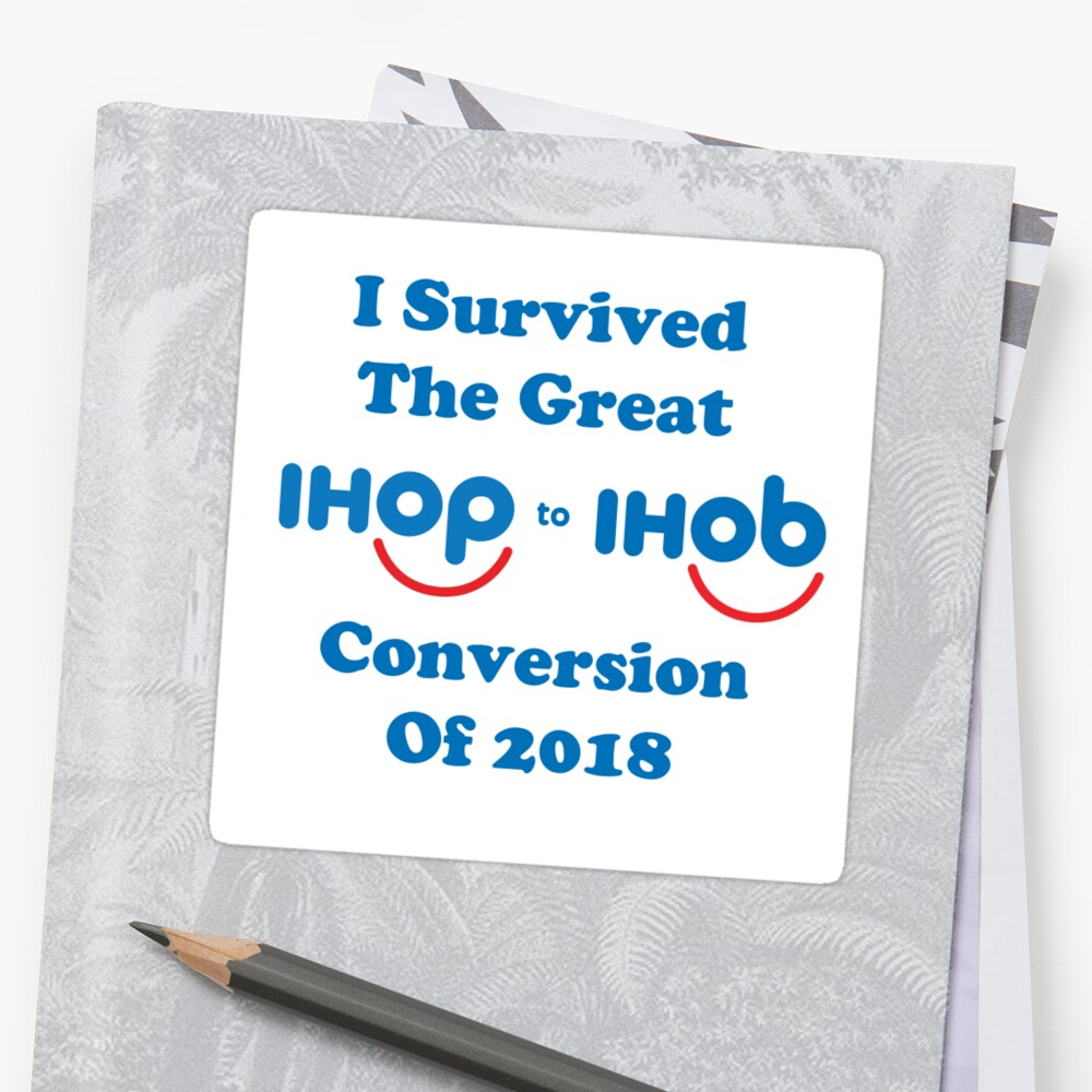 I Survived The Great IHOP to IHOB Conversion of 2018\