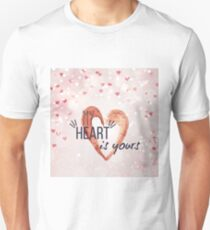 My heart is yours Unisex T-Shirt