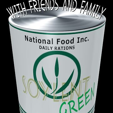 Soylent Green with friends and family by Exilant
