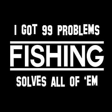 Funny Fishing T-Shirt Gift For Fathers Fishing Solves my Problems by falcon18