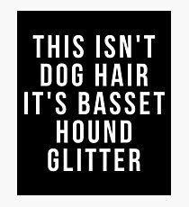 This Isn't Dog Hair It's Basset hound Glitter shirt -  Photographic Print
