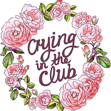 CRYING IN THE CLUB FLORAL WREATH by sianbrierley