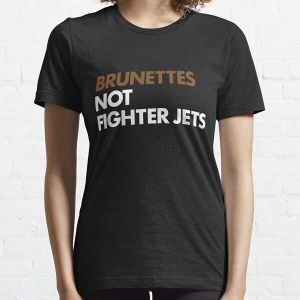 Flight of the Conchords - Ladies of the World - Brunettes not fighter jets Essential T-Shirt