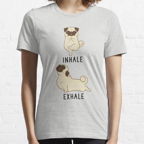 Inhale Exhale Pug Yoga Essential T-Shirt