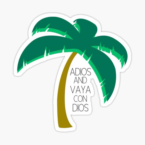 Adios & Vaya Con Dios Sticker