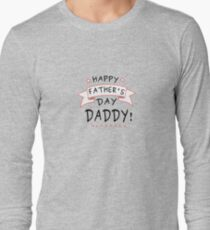 Happy Father's Day Daddy Long Sleeve T-Shirt