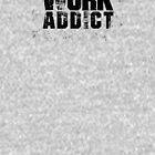 ARBEITSADDICT von PlayWork
