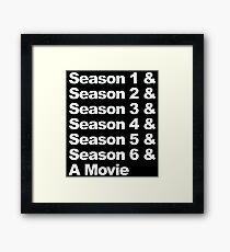 Six Seasons & A Movie Framed Print