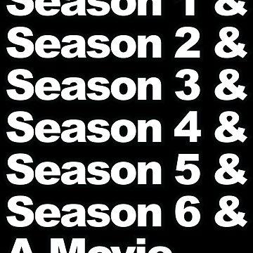 Six Seasons & A Movie by MouthpieceGFX