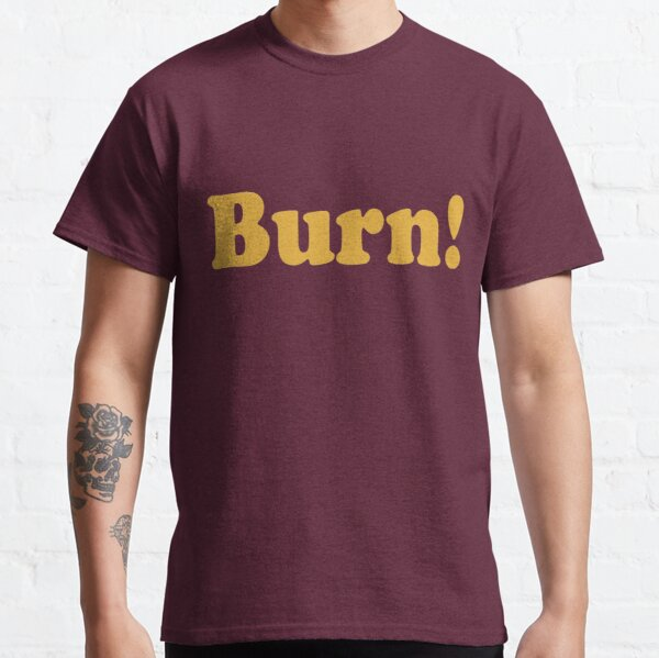 That 70's Show - Burn! Camiseta clásica