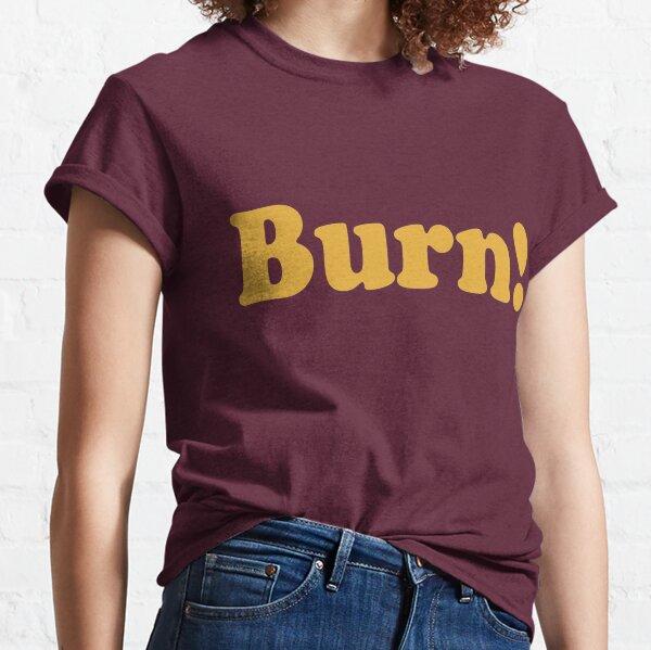 That 70's Show - Burn! Classic T-Shirt