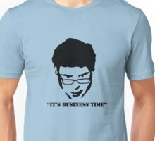 It's Business Time Unisex T-Shirt