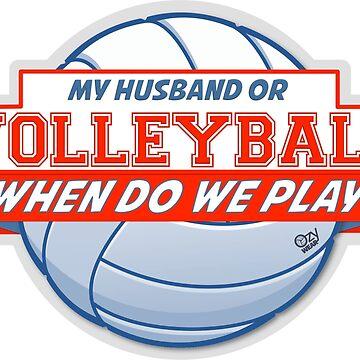 My Husband or Volleyball by OzyWear