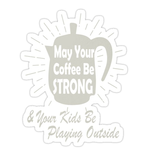 Moms Strong Coffee Kids Outside Vintage