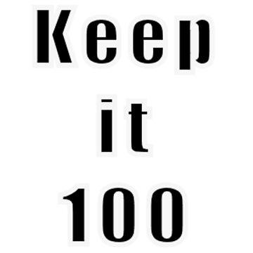 Keep it 100 by 2CreateArt