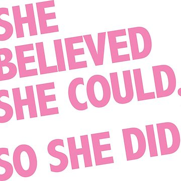 She believed she could, so she did by designsofdismay