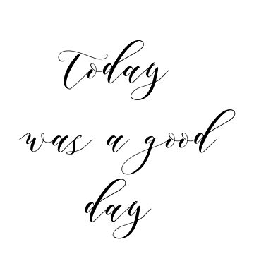 today was a good day by Lyricz