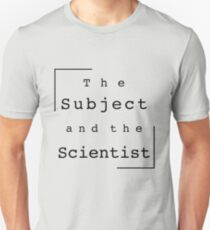 The Subject and the Scientist (Title Design) Unisex T-Shirt