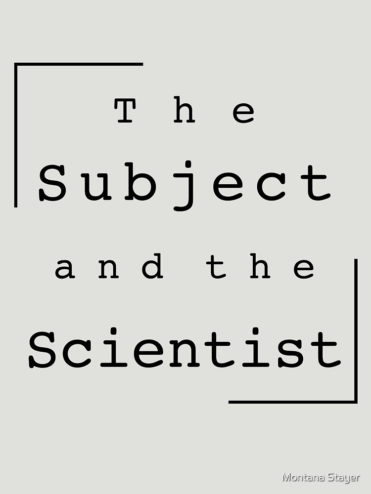The Subject and the Scientist (Title Design) by MontanaStayer