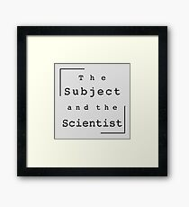 The Subject and the Scientist (Title Design) Framed Print