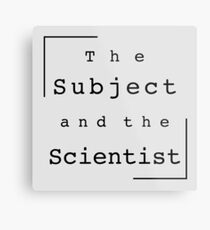 The Subject and the Scientist (Title Design) Metal Print