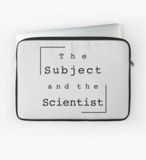 The Subject and the Scientist (Title Design) Laptop Sleeve
