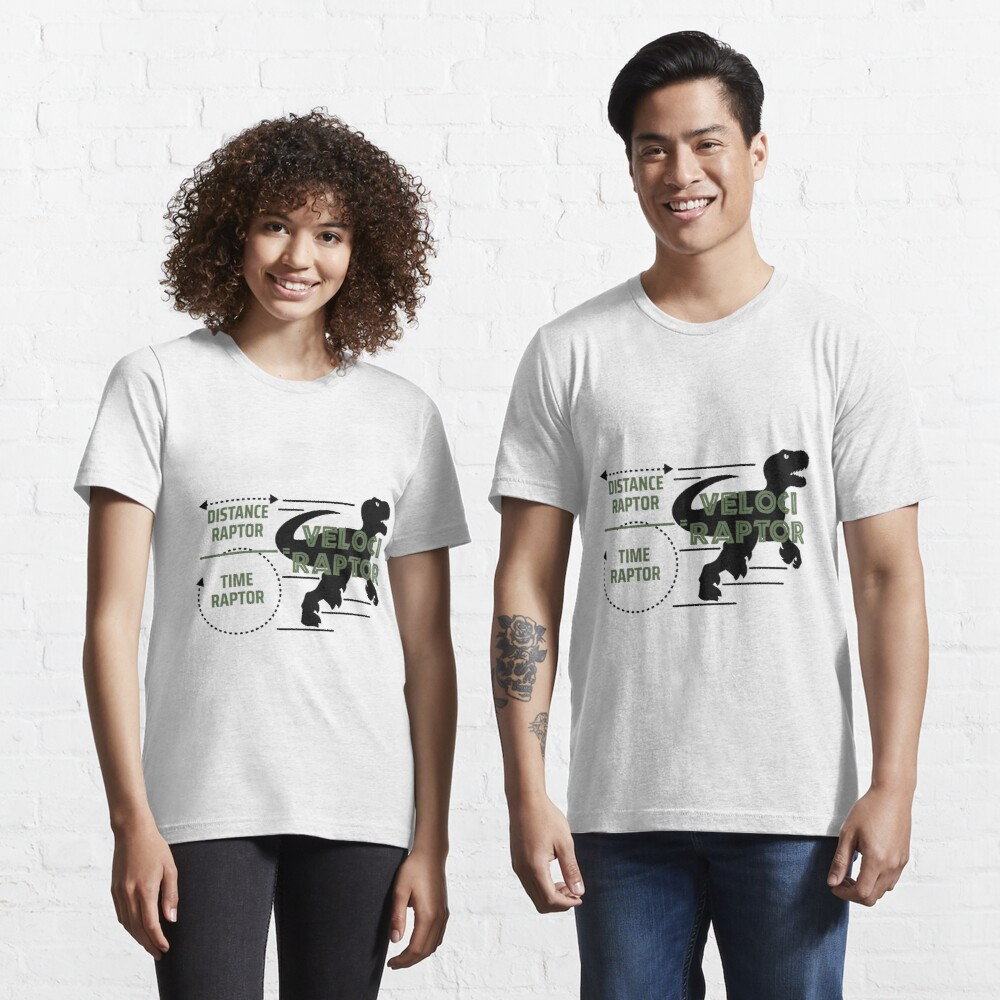 Mix of Distance Raptor and Time Raptor is Velociraptor Stuff Essential T-Shirt